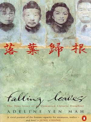falling leaves by adeline yen mah The basis for the book's title is the chinese aphorism falling leaves return to their  roots why do you think adeline yen mah chose this title what does it mean.