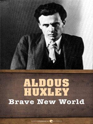 Aldous Huxley's novel, Brave New World Essay