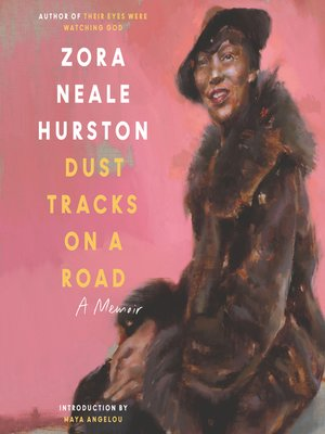 zora neale hurston dust tracks on a road essay The listed critical essays and books will be invaluable for writing essays and papers on their eyes were watching god hurston, zora neale dust tracks on a road.