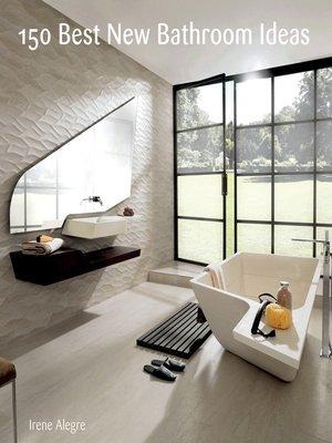 150 best new bathroom ideas by francesc zamora overdrive