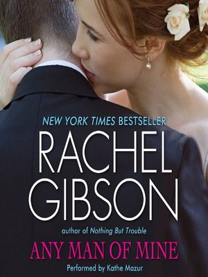 Any Man Of Mine By Rachel Gibson 183 Overdrive Ebooks border=