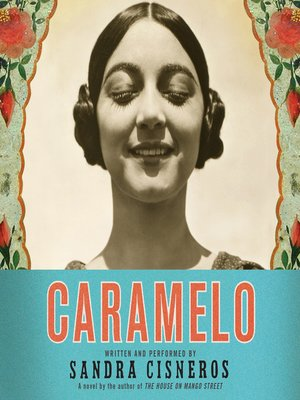 "caramelo by sandra cisneros essay That's when i decided i would write about something my classmates couldn't write about"" in a interview sandra says ""i recall i page 2 sandra cisneros essay."