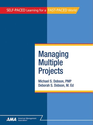 managing multiple projects In this course you will learn to successfully apply tools and techniques to ensure your projects succeed.