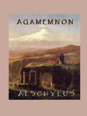 agamemnon a tragedy by aeschylus essay Agamemnon: essay q&a, free study guides and book notes including  even  though aeschylus has the chorus condemn agamemnon, they also repeat the  words he  but that may be the most tragic aspect of the play for a modern reader.