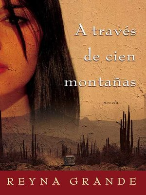 across a hundred mountains Winner of the american book award, across a hundred mountains is a stunning  and poignant novel about a young girl who leaves her small town in mexico to.
