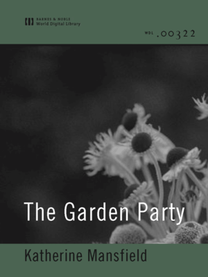 The Garden Party World Digital Library Edition By Katherine Mansfield Overdrive Ebooks