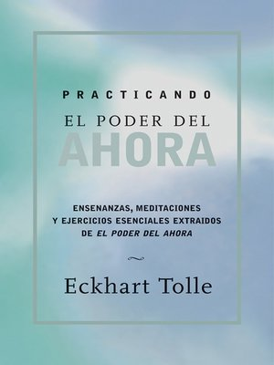 PDF PRACTICANDO EL DEL AHORA ECKHART PODER TOLLE