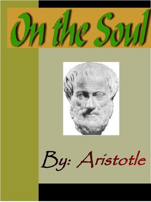 On The Soul Aristotle By Aristotle 183 Overdrive Ebooks border=