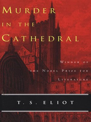 analysis of murder in the cathedral Murder in the cathedral by eliot research paper a series of tempters enters, one by one, each attempting to compromise thomas's integrity the first.