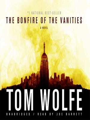 an analysis of tom wolfes book bonfire of the vanities The right stuff has 35,214 ratings and 1,061 reviews  tom wolfe reading this book was such an eye-opener  bonfire of the vanities.