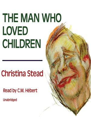 The Man Who Loved Children Summary & Study Guide