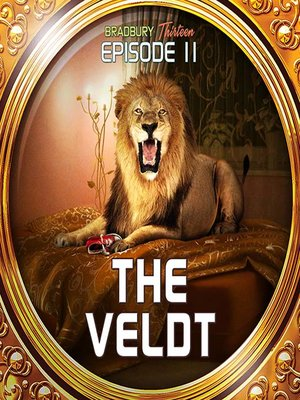 "the veldt by ray bradbury literary criticism In ray bradbury's short story ""the veldt,"" mr and mrs hadley become  which  common themes of dystopian literature are addressed in this short story."