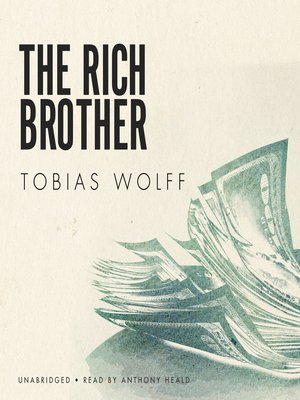 the rich brother by wolff analysis The rich brother has 28 ratings and 1 review: tobias jonathan ansell wolff is a writer of fiction and nonfiction he is best known for his short stories and his.