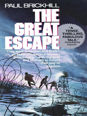 """the great escape by paul brickhill essay Paul brickhill (author) sign up for the monthly  """"one of the great true stories of  the war, and one of the greatest escape narratives of all time"""" — san francisco."""