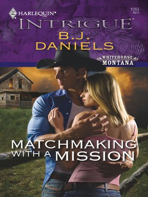 Matchmaking With A Mission book by BJ Daniels