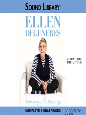 Seriously...I'm Kidding by Ellen DeGeneres · OverDrive