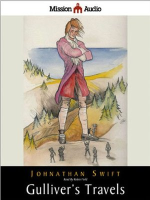 places visited by lemuel gulliver in gullivers travels by jonathan swift Travels into several remote nations of the world in four parts by lemuel gulliver, first a surgeon, and then a captain of several ships.