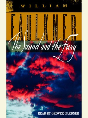 Sarah Churchwell: rereading The Sound and the Fury by William Faulkner