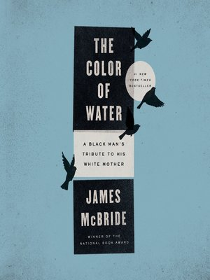an analysis of the book the color of water by james mcbride In the color of water author james mcbride writes both his autobiography and a tribute to the life won the 1997 anisfield-wolf book award for literary.