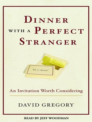 dinner with a perfect stranger outline Summary invited to dinner with a man calling himself jesus of nazareth, stressed, overworked business man nick cominsky assumes his fellow workers are pulling a prank on his arrival at the restaurant the stranger introduces himself as 'jesus my family called me yeshua' nick decides to play along but throughout the.