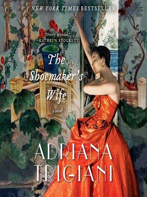 the shoemakers wife by adriana trigiani