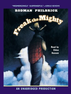book report of freak the mighty Max the mighty is a young adult novel by rodman philbrick max frequently mentions his old friend kevin, also nicknamed freak, throughout the book references.