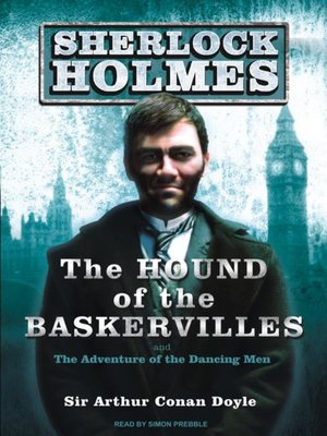 An analysis of the mysteries in the hound of the baskervilles by sir arthur conan doyle