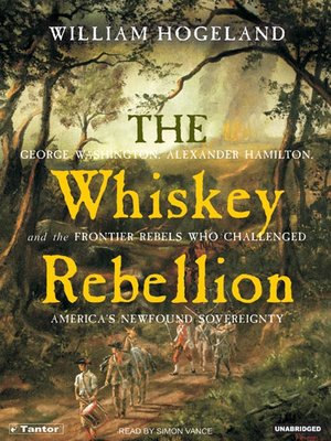 the whiskey rebellion william hogeland thesis William hogeland university nits to pick with this story in founding finance in massachusetts and would give rise to the whiskey rebellion in.