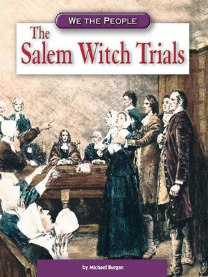 salem witch trials and account Witchcraft trial documents [below are accounts of the trial of a woman for witchcraft in salem in 1692, and the response of ministers to the suspected.