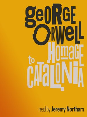 george orwells a homage to catalonia essay View this term paper on george orwell wrote homage to catalonia about george orwell an englishman who carried around a spanish dictionary for much of the war.