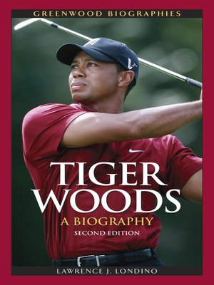Tiger Woods by Lawrence J. Londino · OverDrive: eBooks, audiobooks and ...
