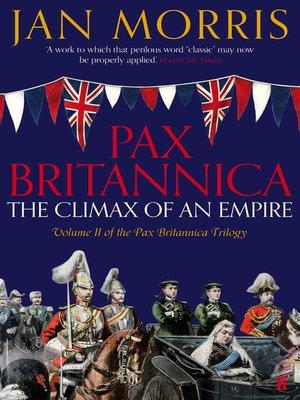 Pax Britannica By Jan Morris 183 Overdrive Ebooks border=