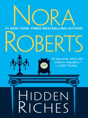 hidden riches by nora roberts overdrive ebooks