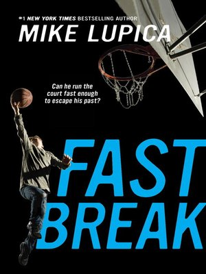 Fast Break by Mike Lupica · OverDrive: eBooks, audiobooks ...