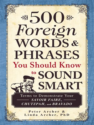 500 Foreign Words And Phrases You Should Know To Sound