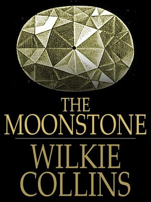 the moonstone wilkie collins The moonstone is a novel by wilkie collins that was first published in 1868.