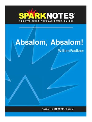 absalom absalom essay Locate sources to use in your essay and our free citation generator to cite them in apa, mla, or chicago (latest versions) william faulkner\'s absalom absalom.