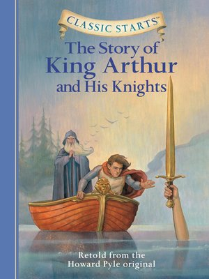 Cover image for The Story of King Arthur and His Knights.