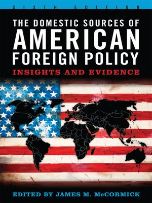an introduction to the american foreign policy Introduction welcome to the library resources component of introduction to american foreign policy ui libraries' resources.