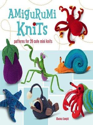 Amigurumi Knits Download : Amigurumi Knits by Hansi Singh ? OverDrive: eBooks ...