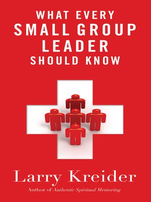 what every small leader should by larry kreider