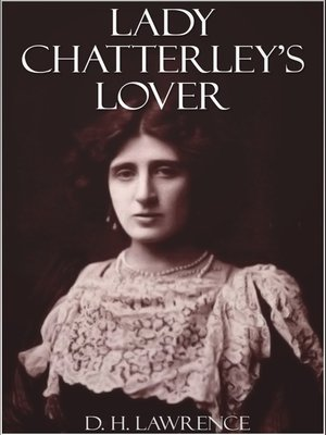 lady chatterleys lover cover Although only a small portion of the book concerns the love affair between lady chatterley and her lover i love lady chatterley's lover.