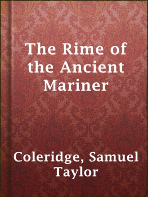 the rime of the ancient mariner english literature essay Essays and criticism on samuel taylor coleridge's the rime of the ancient  on  his way to a wedding, a young man is stopped by an ancient mariner who insists   this, too, characterizes romantic poetry, whose practitioners felt that poetry  was a  pantheism and the concept of imagination in the english romantic  poets.