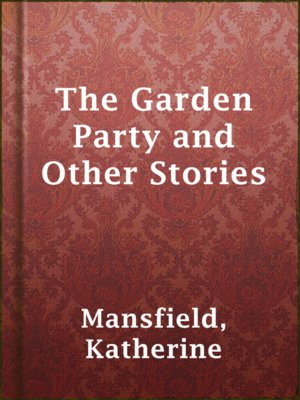 Katherine mansfield overdrive ebooks audiobooks and videos for libraries for The garden party katherine mansfield