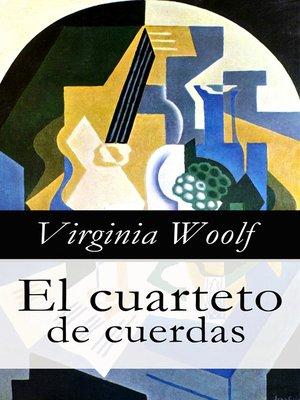 Resultado de imagen para cuarteto de cuerdas virginia woolf