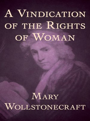 A Vindication of the Rights of Woman, Mary Wollstonecraft - Essay