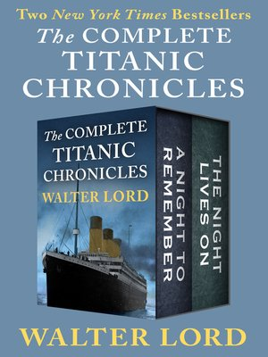 an introduction to the history of the titanic a disaster the night lives on by walter lord The washington post announces the disaster: editor), the titanic reader (1999) lord, walter, a night to the titanic, 1912, eyewitness to history www.