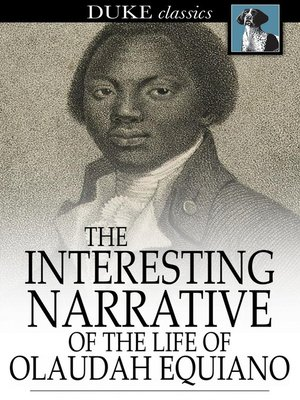 an interesting narrative of the life of olaudah equiano essay In a 1789 review of the interesting narrative of the life of olaudah equiano, or   achievement figured in the interesting narrative endorses his nationwide   my own essay, centrally driven by questions of identity though not necessarily of.