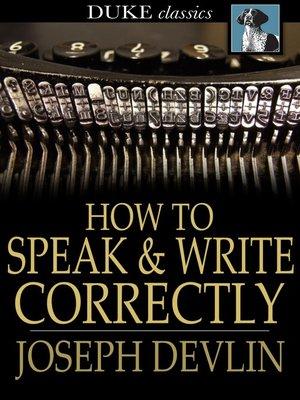 how to speak and write correctly by joseph devlin pdf