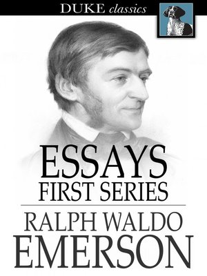 emerson ralph waldo essays Ralph waldo emerson was known first as an orator emerson converted many of his orations in to essays a student of emerson's essays will also want to study emerson's.